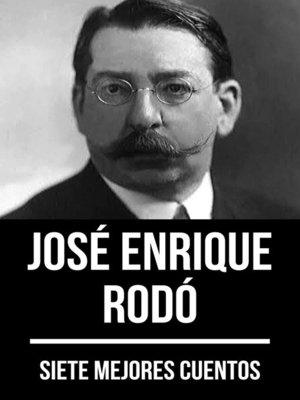 cover image of 7 mejores cuentos de José Enrique Rodó
