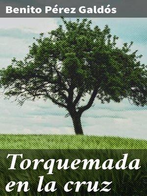 cover image of Torquemada en la cruz