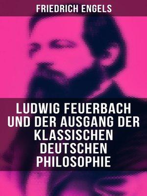 cover image of Ludwig Feuerbach und der Ausgang der klassischen deutschen Philosophie