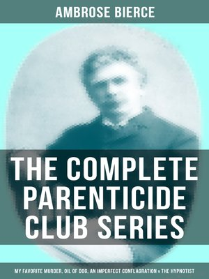 cover image of THE COMPLETE PARENTICIDE CLUB SERIES
