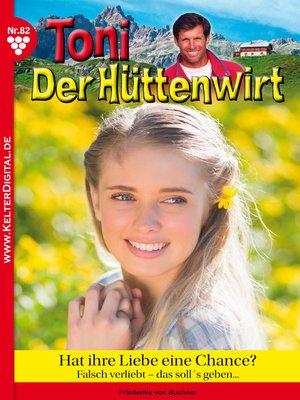 cover image of Toni der Hüttenwirt 82--Heimatroman