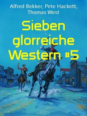 cover image of Sieben glorreiche Western #5