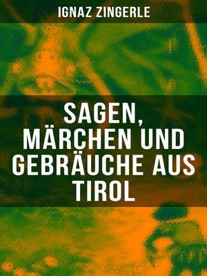cover image of Sagen, Märchen und Gebräuche aus Tirol