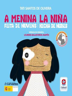 cover image of A menina feita de nuvens--La niña hecha de nubes