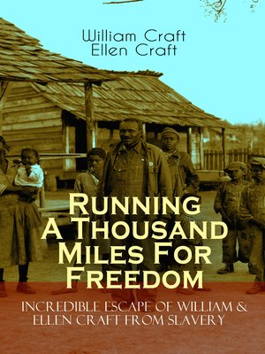 cover image of Running a Thousand Miles For Freedom – Incredible Escape of William & Ellen Craft from Slavery