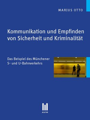 cover image of Kommunikation und Empfinden von Sicherheit und Kriminalität