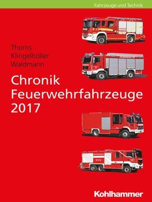 cover image of Chronik Feuerwehrfahrzeuge 2017