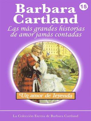 cover image of Un Amor de Leyenda