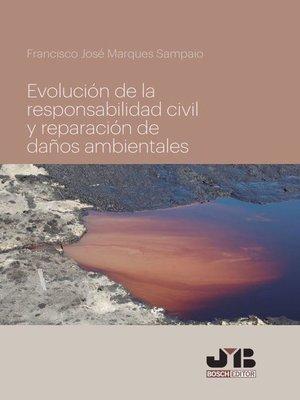 cover image of Evolución de la responsabilidad civil y reparación de daños ambientales