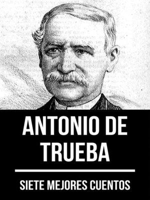 cover image of 7 mejores cuentos de Antonio de Trueba