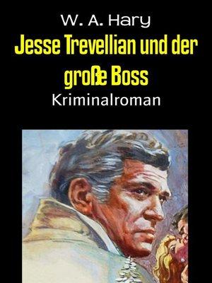 cover image of Jesse Trevellian und der große Boss