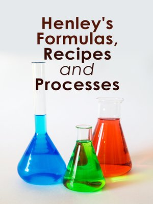 cover image of Henley's Formulas, Recipes and Processes