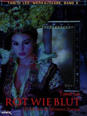 cover image of ROT WIE BLUT--DIE MÄRCHEN DER SCHWESTERN GRIMMIG
