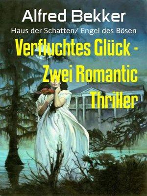 cover image of Verfluchtes Glück--Zwei Romantic Thriller