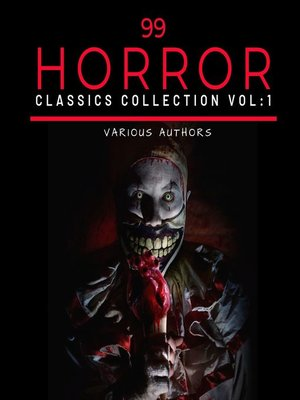 cover image of 99 Classic Horror Short Stories, Volume 1