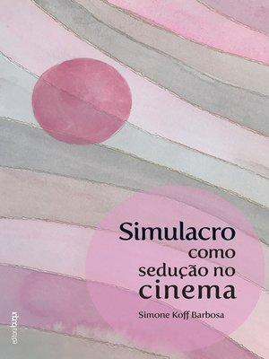 cover image of Simulacro como sedução no cinema