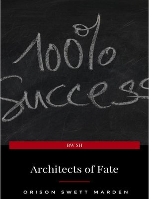 cover image of Architects of Fate, or, Steps to Success and Power