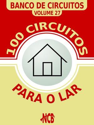 cover image of 100 Circuitos para o Lar