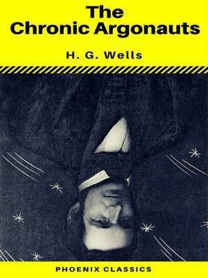 cover image of The Chronic Argonauts (Phoenix Classics)