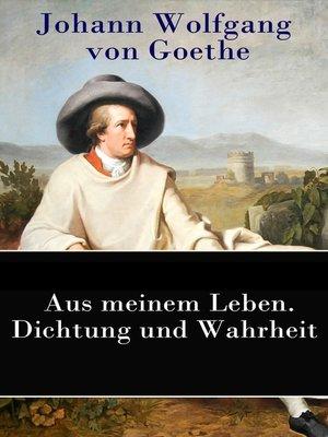 cover image of Aus meinem Leben. Dichtung und Wahrheit