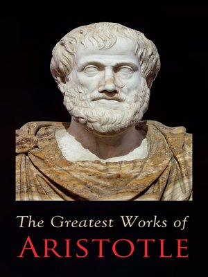 cover image of The Greatest Works of Aristotle