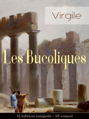 cover image of Les Bucoliques (L'édition intégrale--10 tomes)