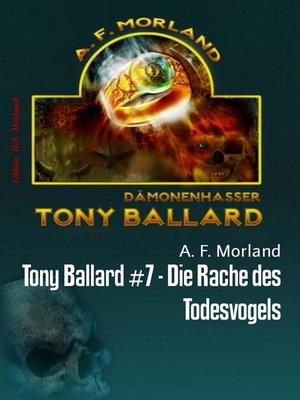 cover image of Tony Ballard #7--Die Rache des Todesvogels