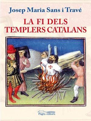 cover image of La fi dels templers catalans