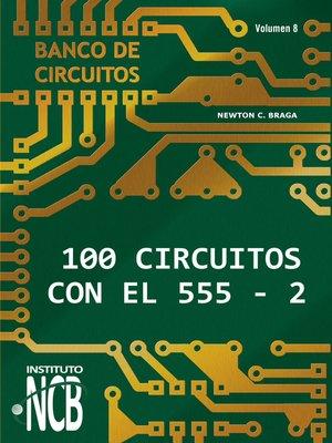 cover image of 100 Circuitos de con el 555 II