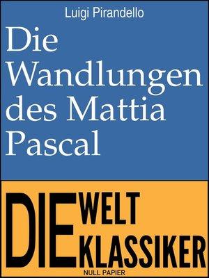 cover image of Die Wandlungen des Mattia Pascal