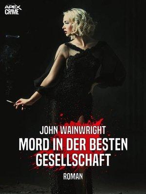 cover image of MORD IN DER BESTEN GESELLSCHAFT