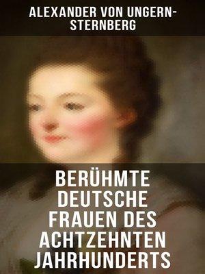 cover image of Berühmte deutsche Frauen des achtzehnten Jahrhunderts