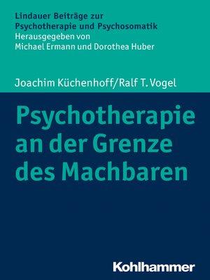 cover image of Psychotherapie an der Grenze des Machbaren