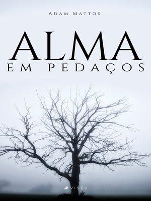 cover image of Alma em pedaços
