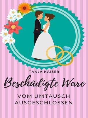 cover image of Beschädigte Ware- vom Umtausch ausgeschlossen