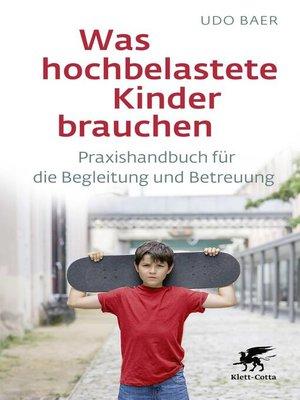 cover image of Was hochbelastete Kinder brauchen