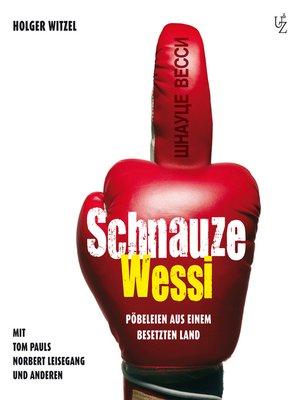 cover image of Holger Witzel--Schnauze Wessi!