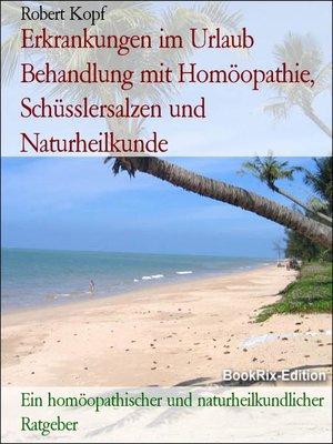 cover image of Erkrankungen im Urlaub Behandlung mit Homöopathie, Schüsslersalzen und Naturheilkunde