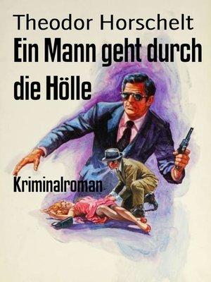 cover image of Ein Mann geht durch die Hölle