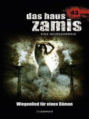 cover image of Das Haus Zamis 43 – Wiegenlied für einen Dämon