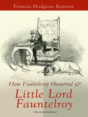 cover image of How Fauntleroy Occurred & Little Lord Fauntleroy (Illustrated Edition)