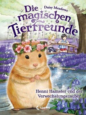 cover image of Die magischen Tierfreunde 9--Henni Hamster und der Verwechslungszauber