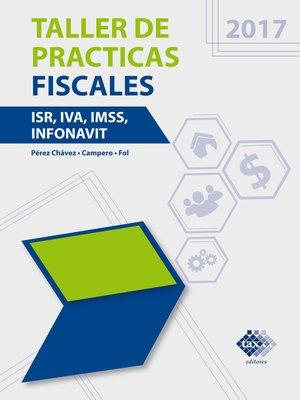 cover image of Taller de práctica fiscales 2017