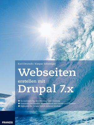 cover image of Webseiten erstellen mit Drupal 7.X