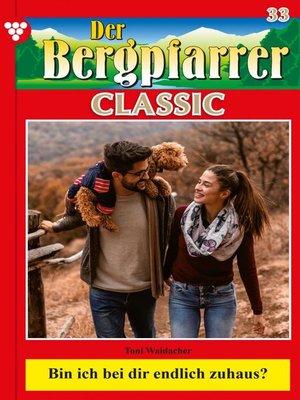 cover image of Der Bergpfarrer Classic 33 – Heimatroman