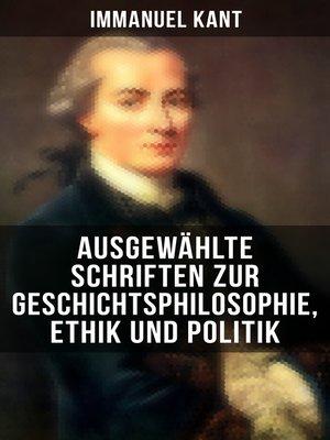 cover image of Ausgewählte Schriften zur Geschichtsphilosophie, Ethik und Politik