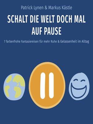cover image of Schalt die Welt doch mal auf Pause