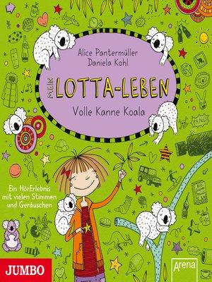 cover image of Mein Lotta-Leben. Volle Kanne Koala