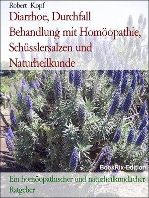 cover image of Diarrhoe, Durchfall   Behandlung mit Homöopathie, Schüsslersalzen und Naturheilkunde