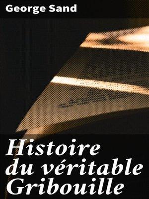 cover image of Histoire du véritable Gribouille